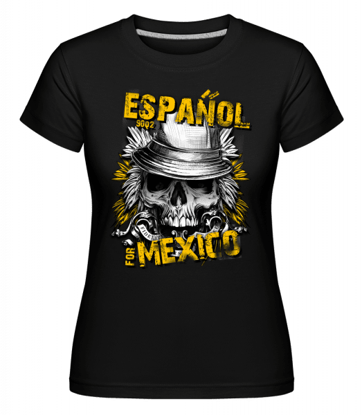 Español For Mexico -  Shirtinator Women's T-Shirt - Black - Vorn
