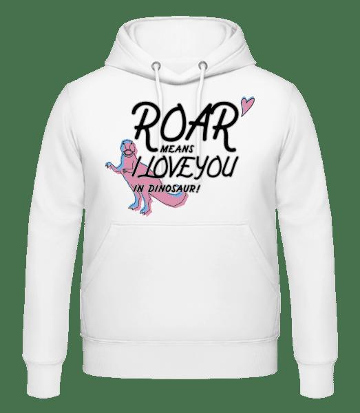 Roar I Love You - Men's Hoodie - White - Vorn