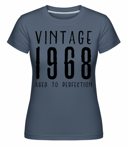 Vintage 1968 Aged To Perfection -  Shirtinator Women's T-Shirt - Denim - Vorn