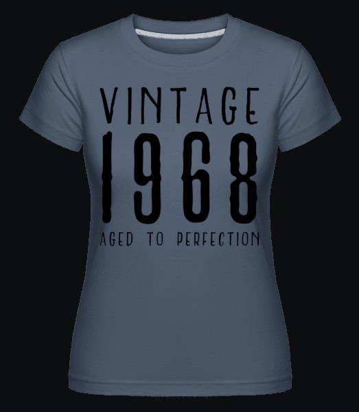 Vintage 1968 Aged To Perfection - Shirtinator Frauen T-Shirt - Denim - Vorn