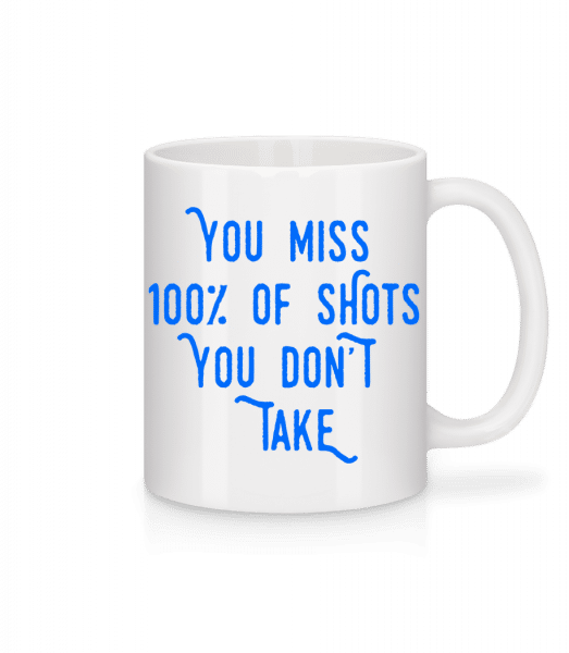 You Miss 100% Of Shots You Don't Take - Mug en céramique blanc - Blanc - Devant