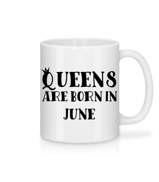 Queens Are Born In June - Mug - White - Vorn