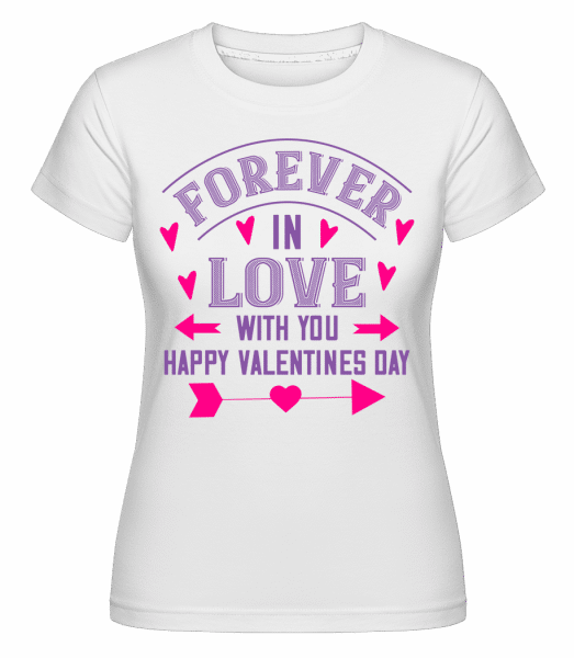 Forever In Love With You -  Shirtinator Women's T-Shirt - White - Vorn