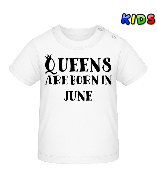 Queens Are Born In June - Baby T-Shirt - White - Vorn