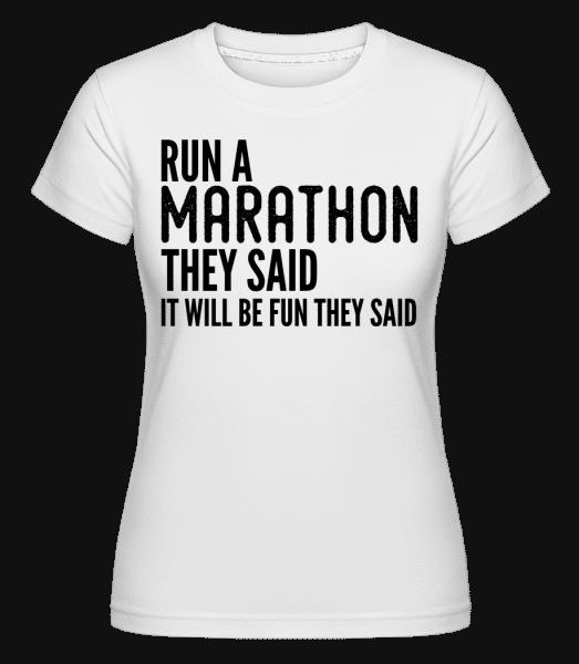 Run A Marathon -  Shirtinator Women's T-Shirt - White - Vorn