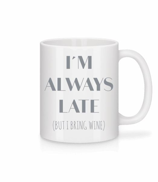 Always Late But I Bring Wine - Mug - White - Vorn