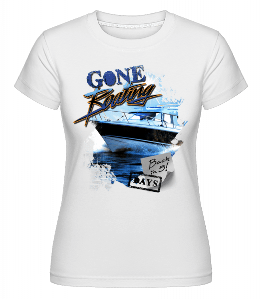 Gone Boating - Shirtinator Frauen T-Shirt - Weiß - Vorn