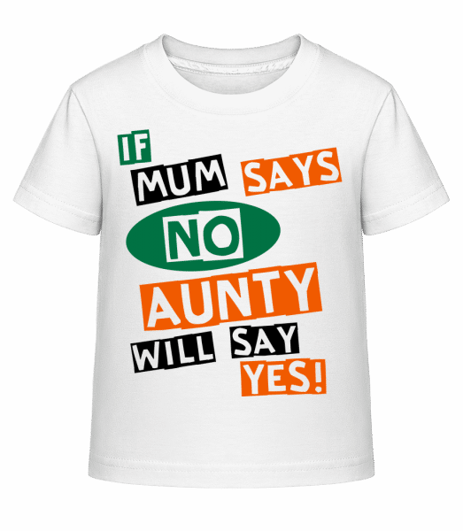 Aunty Will Say Yes - Kid's Shirtinator T-Shirt - White - Front