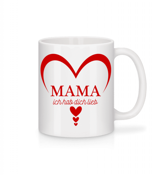 Mama Ich Hab DIch Lieb - Tasse - Weiß - Vorn