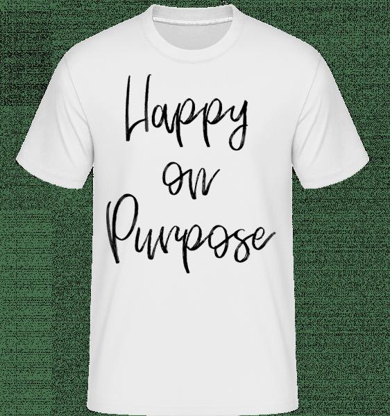 Happy On Purpose -  Shirtinator Men's T-Shirt - White - Vorn