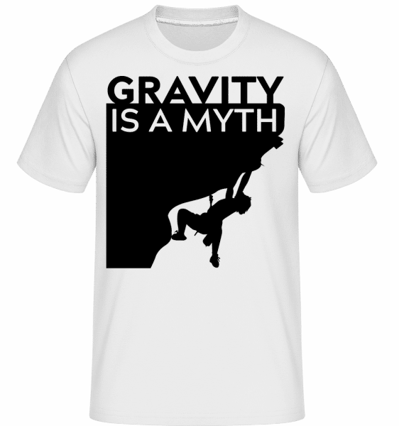 Gravity Is A Myth - Shirtinator Männer T-Shirt - Weiß - Vorn