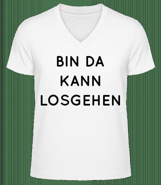 Bin Da Kann Losgehen - Männer Bio T-Shirt V-Ausschnitt - Weiß - Vorn