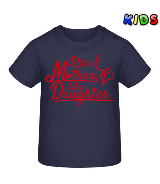 Like Mother Like Daughter - Baby T-Shirt - Navy - Vorn