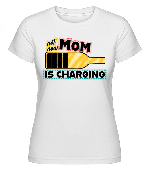 Mom Is Charging -  Shirtinator Women's T-Shirt - White - Vorn
