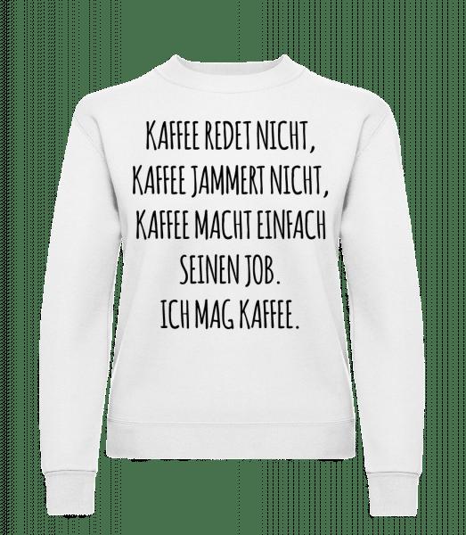 Ich Mag Kaffee - Frauen Pullover - Weiß - Vorn