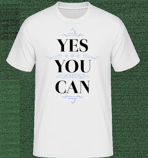 Yes, You Can - Shirtinator Männer T-Shirt - Weiß - Vorn