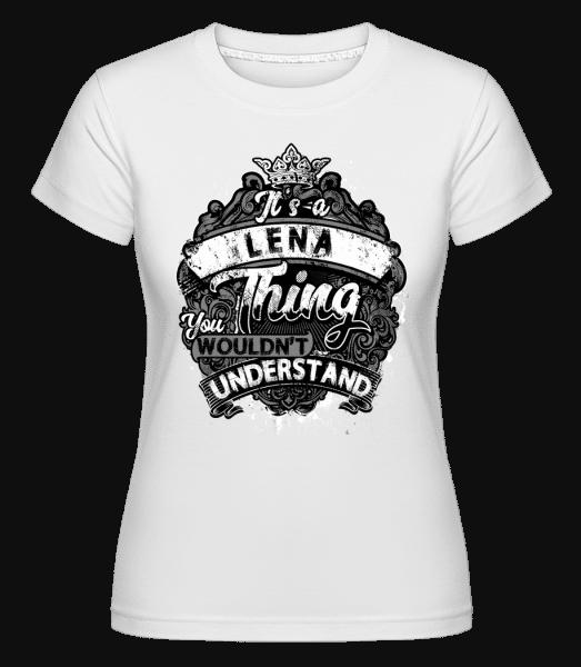 It's A Lena Thing - Shirtinator Frauen T-Shirt - Weiß - Vorn