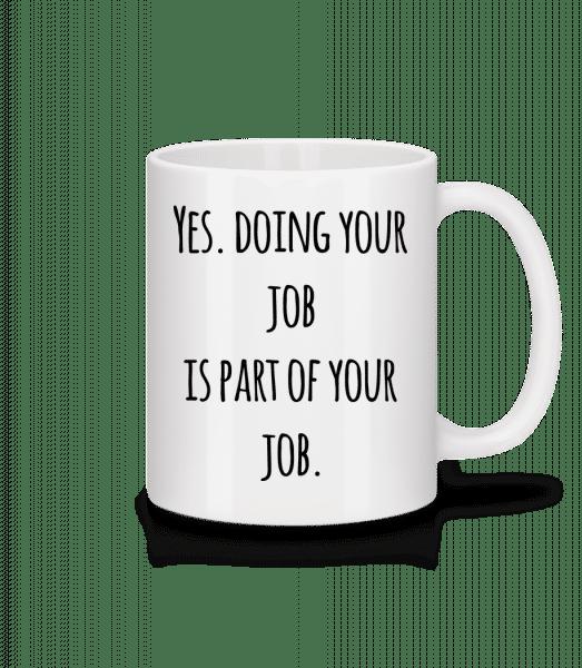 Doing Your Job - Mug - White - Vorn