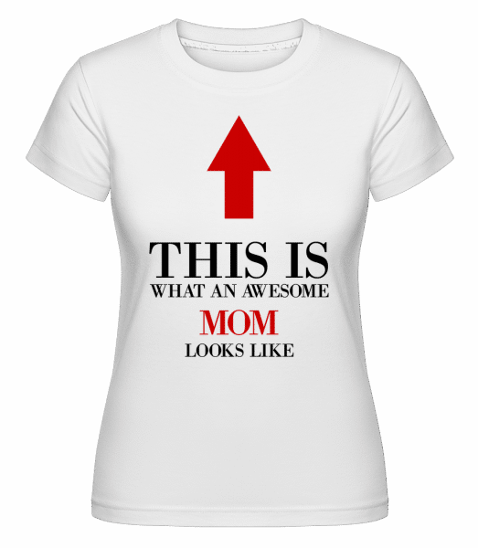 Awesome Mom -  T-shirt Shirtinator femme - Blanc - Vorn