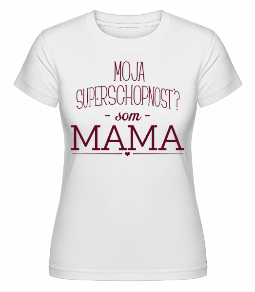 Superpower Mama -  Shirtinator Women's T-Shirt - White - Vorn