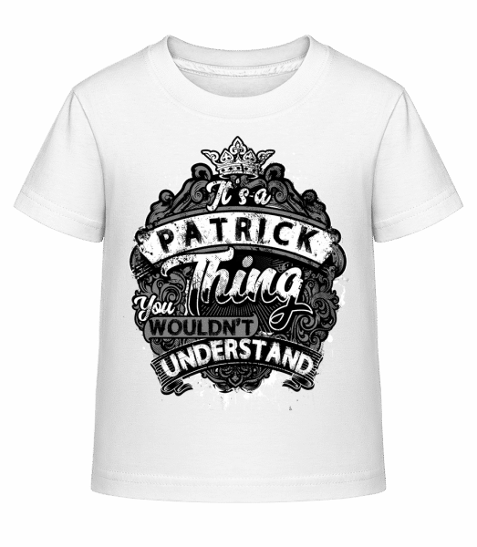 It's A Patrick Thing - Kinder Shirtinator T-Shirt - Weiß - Vorn