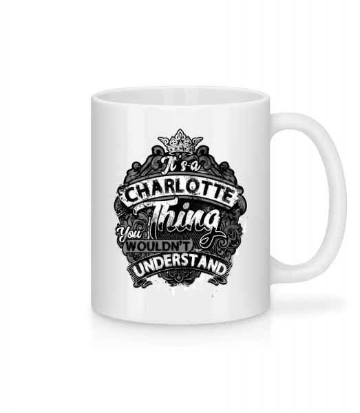 It's A Charlotte Thing - Mug - White - Vorn