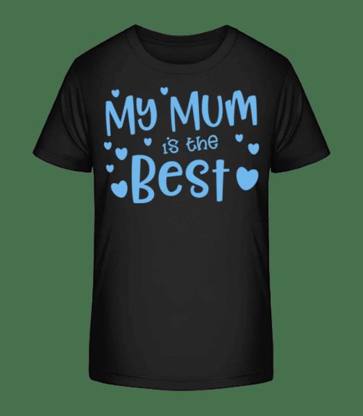 My Mum Is The Best - Kid's Premium Bio T-Shirt - Black - Vorn