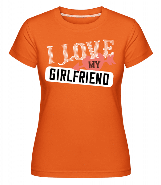 I Love My Girlfriend -  Shirtinator Women's T-Shirt - Orange - Vorn