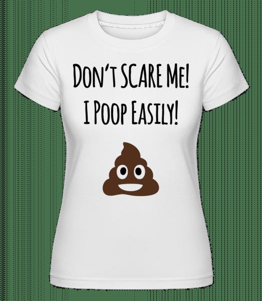 I Poop Easily -  Shirtinator Women's T-Shirt - White - Vorn
