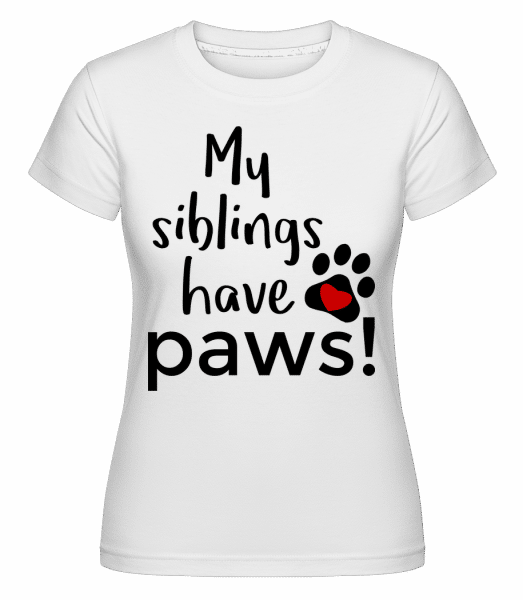 My Siblings Have Paws -  T-shirt Shirtinator femme - Blanc - Vorn