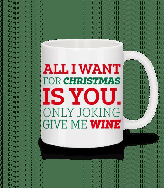 All I Want For Chrsistmas - Mug - White - Vorn