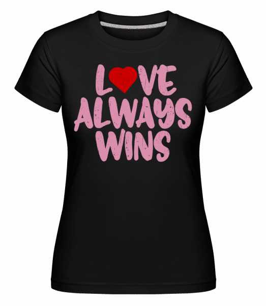 Love Always Wins -  Shirtinator Women's T-Shirt - Black - Vorn