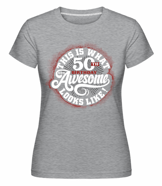 This Is What 50th Birthday Looks Like -  Shirtinator Women's T-Shirt - Heather grey - Vorn
