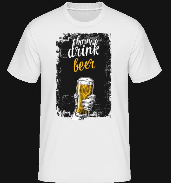 Born To Drink Beer -  Shirtinator Men's T-Shirt - White - Vorn