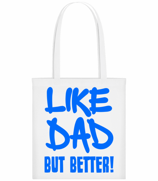 Like Dad, But Better! - Carrier Bag - White - Vorn