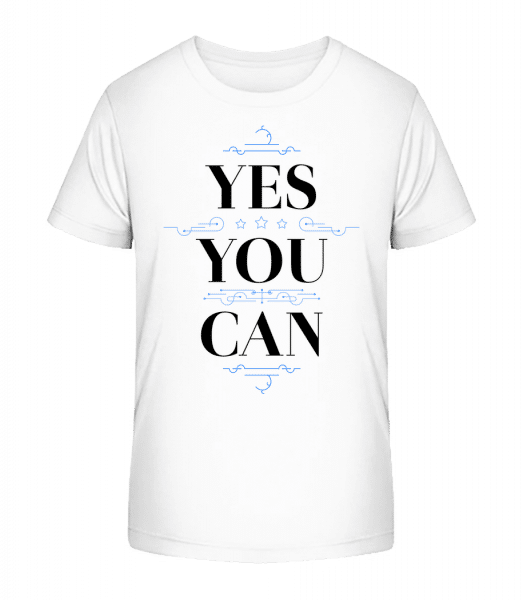 Yes, You Can - Kid's Premium Bio T-Shirt - White - Vorn