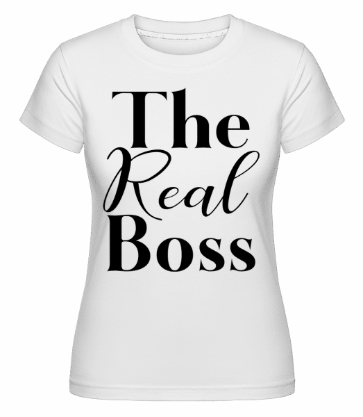 The Real Boss -  Shirtinator Women's T-Shirt - White - Vorn