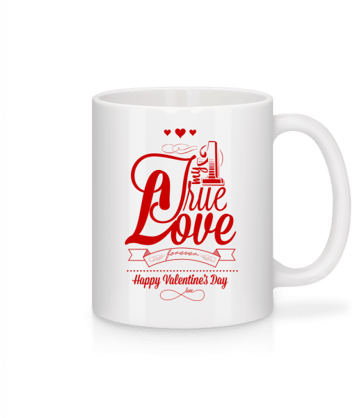 My True Love Valentine - Mug - White - Vorn