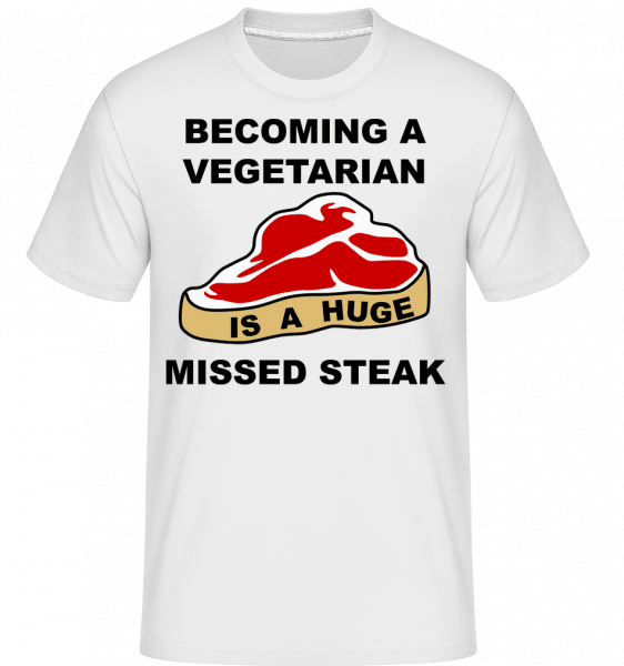 Becoming A Vegetarian Is A Huge Missed Steak - Shirtinator Männer T-Shirt - Weiß - Vorn