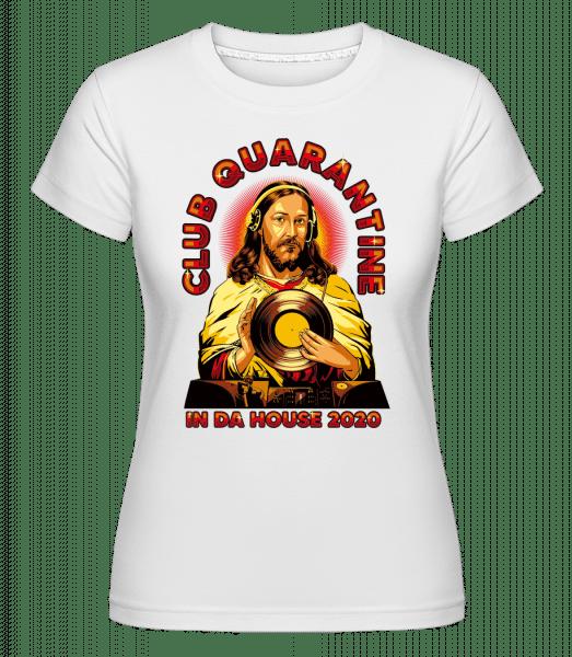 Club Quarantine -  Shirtinator Women's T-Shirt - White - Front