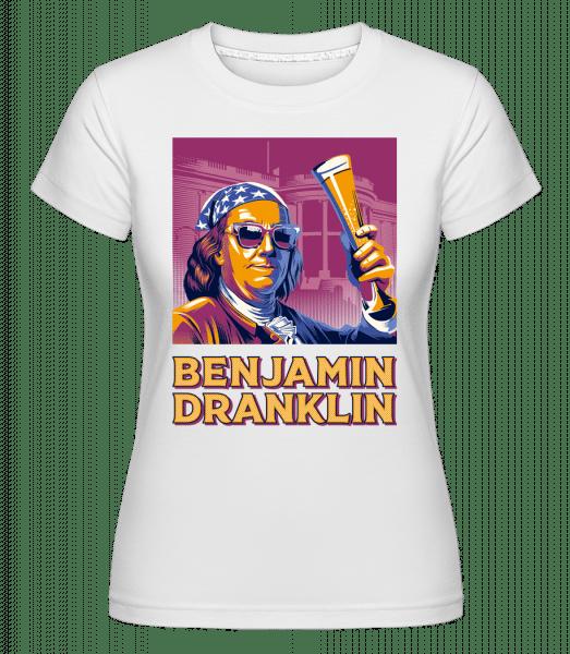 Benjamin Dranklin -  Shirtinator Women's T-Shirt - White - Vorn
