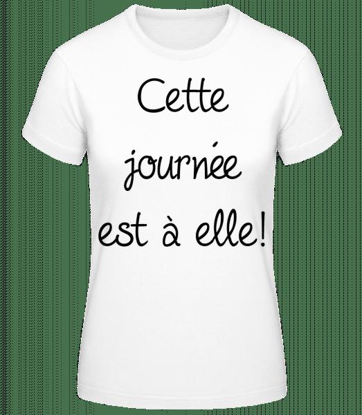 Cette Journée Est À Elle! - T-shirt standard Femme - Blanc - Vorn