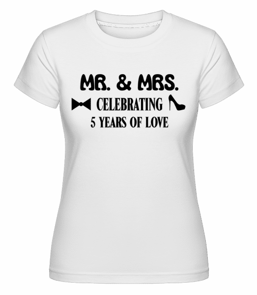 Mr. & Mrs. 5 Years Of Love -  Shirtinator Women's T-Shirt - White - Vorn