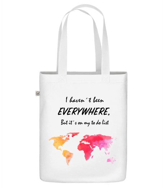 """I Havent Been Everywhere - Organic """"Earth Positive"""" tote bag - White - Front"""