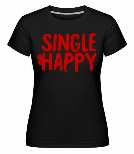 Single & Happy - Shirtinator Frauen T-Shirt - Schwarz - Vorn