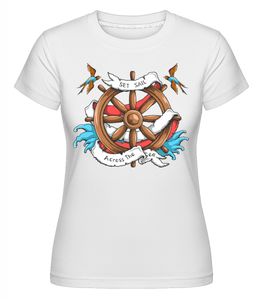 Set Sail Across The Sea -  Shirtinator Women's T-Shirt - White - Vorn