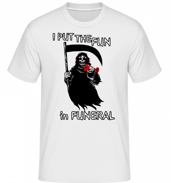 I Put The Fun In Funeral -  Shirtinator Men's T-Shirt - White - Vorn