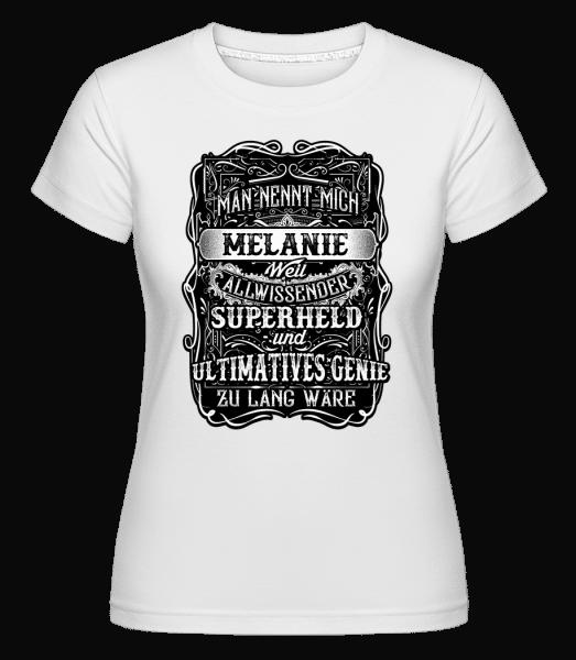 Man Nennt Mich Melanie - Shirtinator Frauen T-Shirt - Weiß - Vorn
