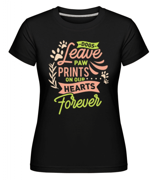Dogs Leave Paw Prints On Our Hearts -  Shirtinator Women's T-Shirt - Black - Front