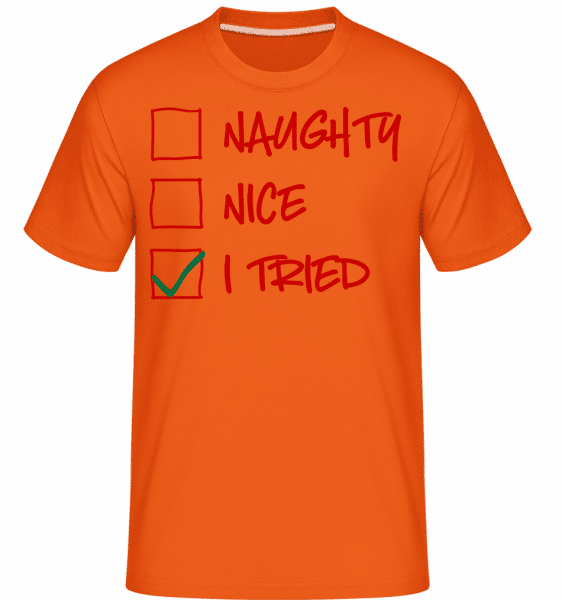 Naughty Nice I Tried -  Shirtinator Men's T-Shirt - Orange - Vorn